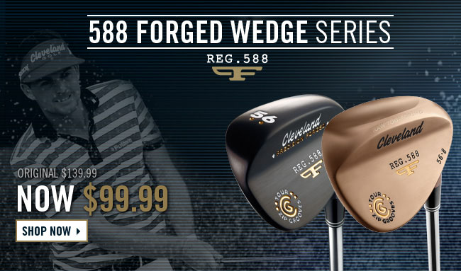 Cleveland 588 Forged Wedges available for $99.99