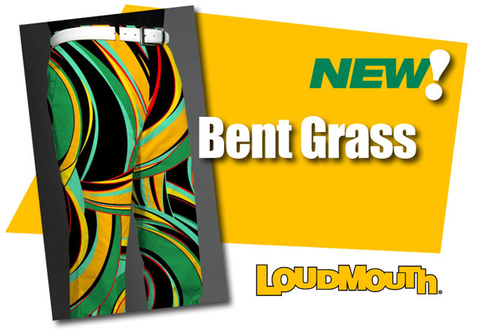 Loudmouth 'Bent Grass'
